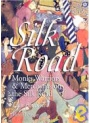 Silk Road: Monks, Warriors & Merchants on The Silk Road